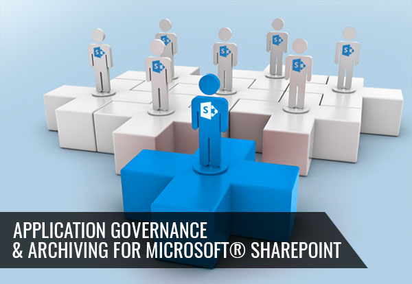 Application Governance & Archiving for Microsoft SharePoint