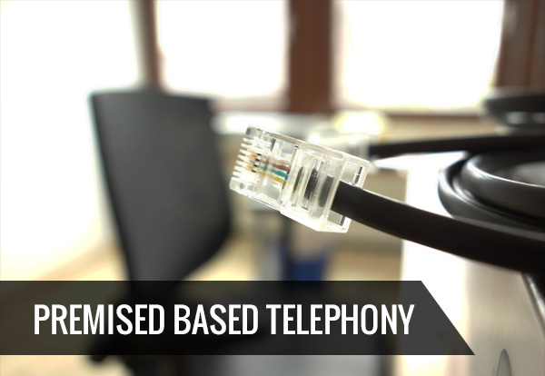Premised Based Telephony